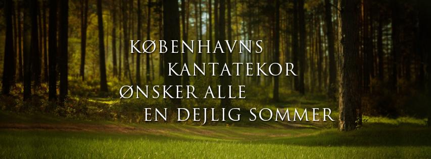 Københavns Kantatekor ønsker alle en dejlig sommer
